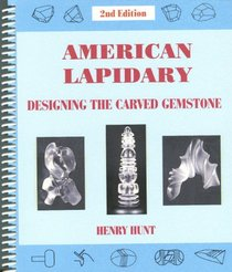 American Lapidary Designing the Carved Gemstone